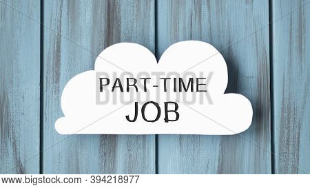 White Card In Cloud Shape With Text Part-time Job On Stylish Wooden Backgroun