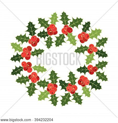 Holly Christmas Wreath. Round Frame From Green Leaves And Red Holly Berries. Xmas Border With Place