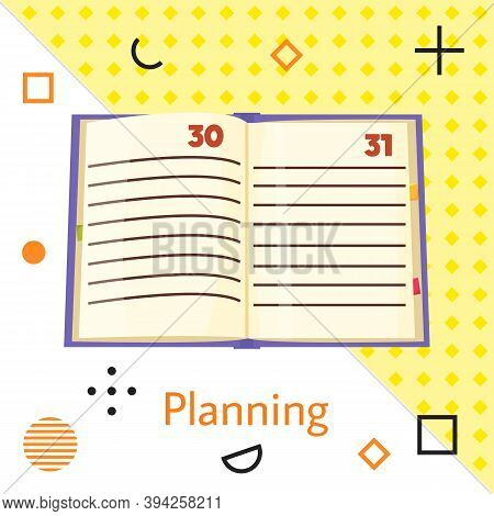 Planning Flat Vector Illustration With Open Notebook With Calendar Numbers And Blank Lines. Time Man