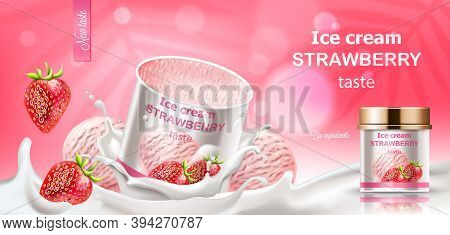 Strawberry Ice Cream Jar Submerged In Milk With Dropping Berries And Balls. Bio Ingredients. Realist