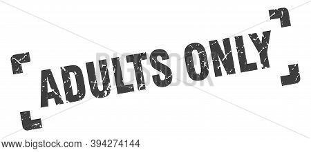 Adults Only Stamp. Square Grunge Sign Isolated On White Background