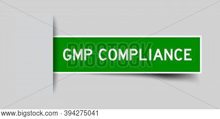 Inserted Green Color Sticker Label With Word Gmp (abbreviation Good Manufacturing Practice) Complian