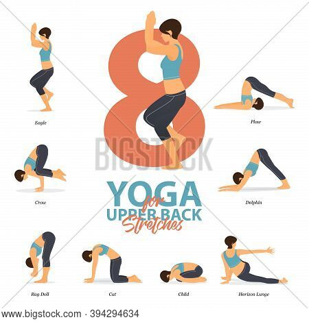 Infographic Of 8 Yoga Poses For Upper Back Stretches In Flat Design. Beauty Woman Is Doing Exercise