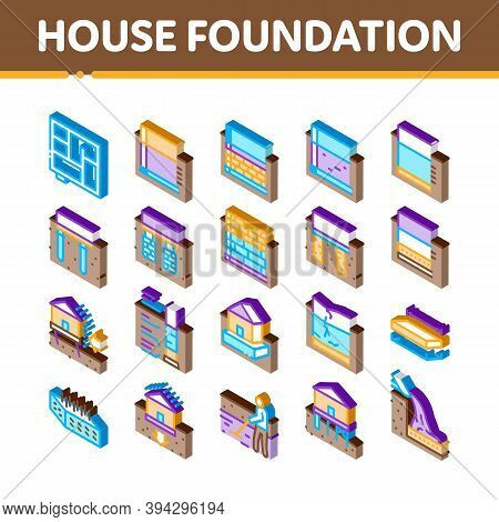 House Foundation Base Icons Set Vector. Isometric Concrete And Brick Building Foundation, Broken And