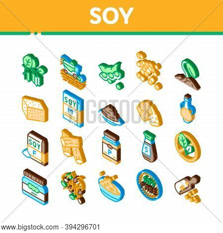 Soy Bean Food Product Icons Set Vector. Isometric Agricultural Harvester Harvesting On Farm And Milk