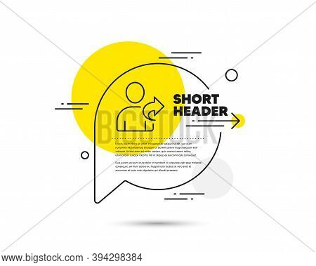 Refer A Friend Line Icon. Speech Bubble Vector Concept. Share Sign. Refer Friend Line Icon. Abstract