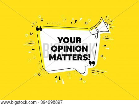 Your Opinion Matters Symbol. Megaphone Yellow Vector Banner. Survey Or Feedback Sign. Client Comment