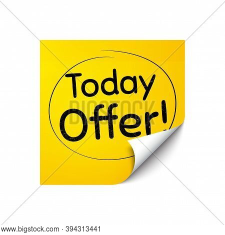 Today Offer Symbol. Sticker Note With Offer Message. Special Sale Price Sign. Advertising Discounts