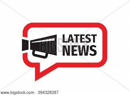Latest News Icon Sign Design. Newsletter Blog Message Icon. Louadspeaker Speech Bubble Symbol Vector