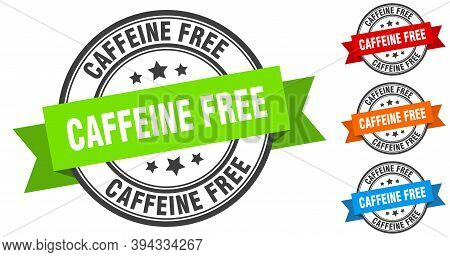 Caffeine Free Stamp. Round Band Sign Set. Label