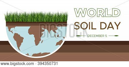 World Soil Day And Earth Day - Vector Flat Illustration Of An Environmental Concept To Save The Worl