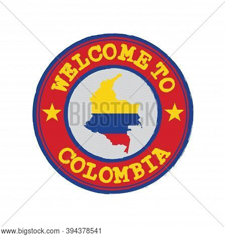 Vector Stamp Of Welcome To Colombia With Map Outline Of The Nation In Center. Grunge Rubber Texture