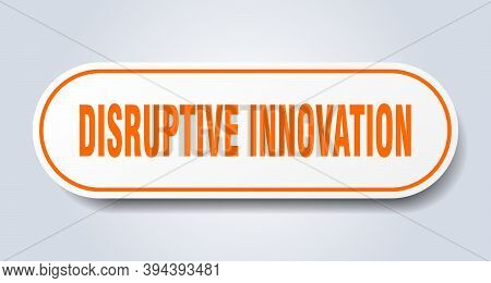 Disruptive Innovation Sign. Rounded Isolated Button. White Sticker