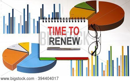 Notebook With Toolls And Notes About Time To Renew, Business