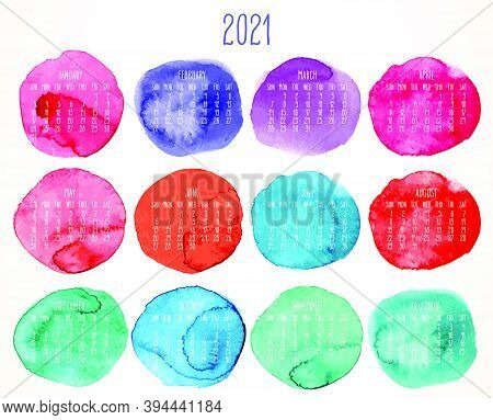 Year 2021 Vector Monthly Artsy Calendar. Hand Drawn Watercolor Paint Circles Design Over White Backg