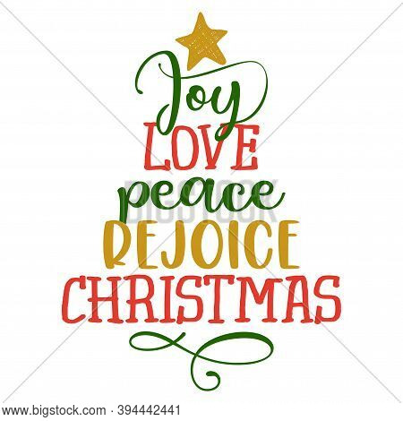 Joy Love Peace Rejoice Christmas - Calligraphy Phrase In Christmas Tree Shape. Hand Drawn Lettering