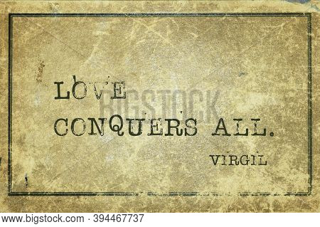 Love Conquers All - Ancient Roman Poet Virgil Quote Printed On Grunge Vintage Cardboard