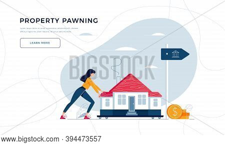 Property Pawning Template For Landing Page. Woman Drags A Home To The Bank For House Remortgage With