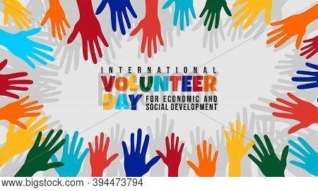 International Volunteer Day For Economic And Social Development Design Colorful Hands Vector Illustr