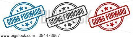Going Forward Stamp. Going Forward Round Isolated Sign. Going Forward Label Set