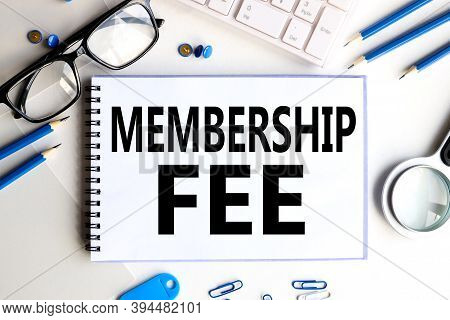 Membership Fee, Text On White Paper On White Background