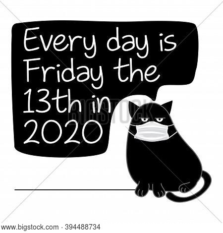 Every Day Is Friday The 13th In 2020 - Funny Inspirational Slogan For Quarantine Times. Hand Drawn C