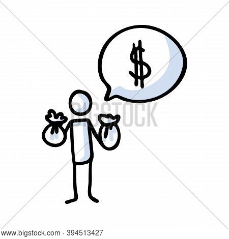 Hand Drawn Stickman With Money Bags With Dollar Sign Speech Bubble. Simple Outline Financial Doodle