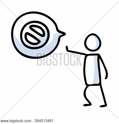 Hand Drawn Stickman Stop Sign With Speech Bubble Simple Outline Negative Sign Doodle Icon Clipart. F