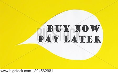 Buy Now Pay Later Speech Bubble Isolated On Yellow Background.