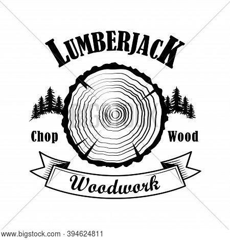 Lumberjack Emblem Vector Illustration. Cot Trunk, Woods, Woodwork Text. Logger Or Woodsman Concept F