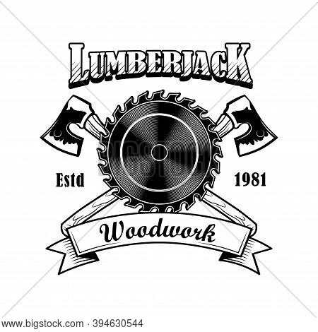 Lumberjack Tools Vector Illustration. Crossed Axes, Circular Saw And Woodwork Text. Woodcutter Job O