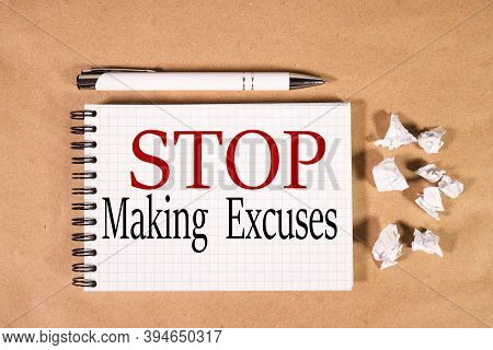 Stop Making Excuses, Text On White Paper Over Kraft Paper Background