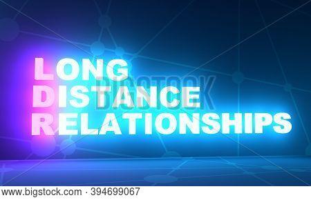 Ldr - Long Distance Relationships Acronym. Social Concept Background. 3d Rendering. Neon Bulb Illumi