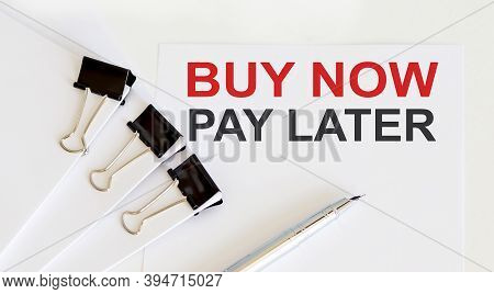 Buy Now Pay Later Written On The White Page With Office Tools