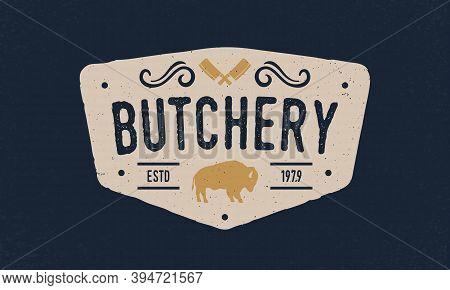 Butcher Shop, Butchery Logo. Butcher Shop Trendy Logo, Emblem, Poster With Meat Cleavers. Vintage Ty
