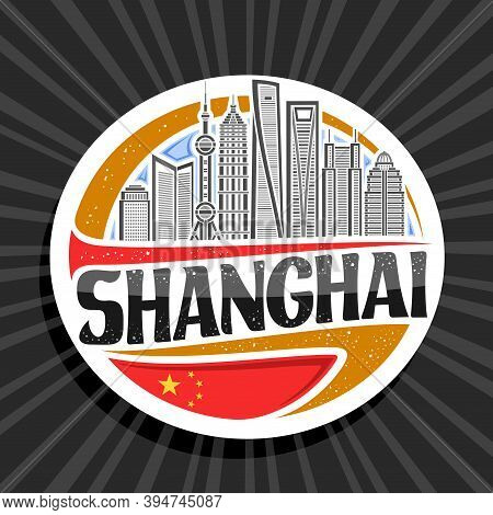 Vector Logo For Shanghai, White Decorative Stamp With Outline Illustration Of Shanghai City Scape On