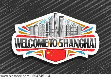 Vector Logo For Shanghai, White Decorative Sign With Illustration Of Urban Shanghai City Scape On Da