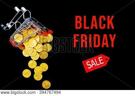 Overturned Little Shopping Cart With Gold Dollar Euro Coins On Background Canvas. Black Friday Sale