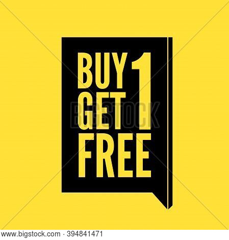 Buy 1 Get 1 Free. Buy One Get One Free, Sale Banner, Discount Tag Design Template.