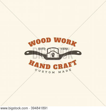 Logo Design Template With Spokeshave For Wood Shop, Carpentry, Woodworkers, Wood Working Industry. V