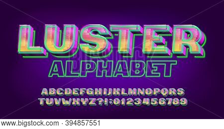 Luster Alphabet Font. Neon Light 3d Letters And Numbers. Stock Vector Typescript For Your Typography