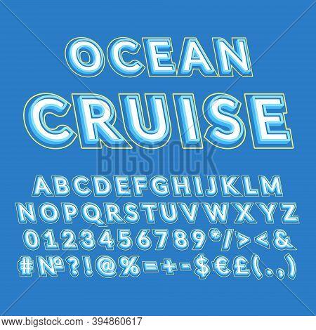 Ocean Cruise Vintage 3d Vector Alphabet Set. Retro Bold Font, Typeface. Pop Art Stylized Lettering.