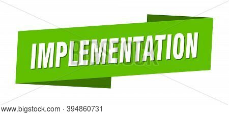 Implementation Banner Template. Ribbon Label Sign. Sticker