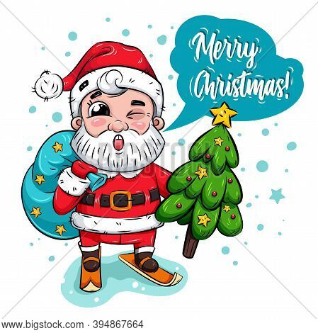 Winking Funny Santa Carries Bag And Christmas Tree From Snowy Forest. Holiday Card. Christmas Charac
