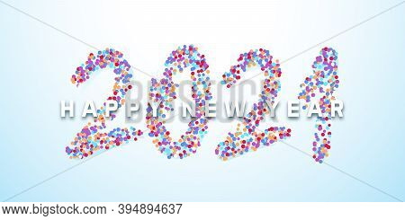 Happy New Year 2021 With Calligraphic Text Made Of Colorful Confetti. Vector Illustration Background