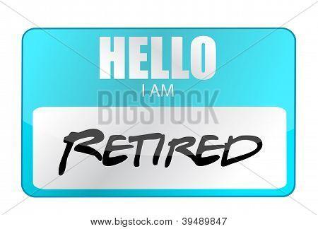 Hello I Am Retired Tag