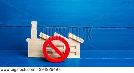 Factory Industrial Plant And Red Prohibition Symbol No. Shutdown Of Enterprises Due To A Drop In Dem
