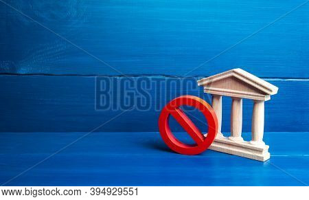 Government Building Or Bank And Red Prohibition Symbol No. Bank Liquidation Procedure. Paralysis Of