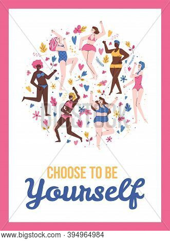 Body Positive Card Or Banner With Choose To Be Yourself Text And Attractive Overweight Women, Cartoo