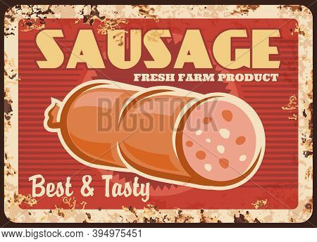 Sausage Rusty Vector Metal Plate, Fresh Farm Product Vintage Rust Tin Sign. Gourmet Production, Deli